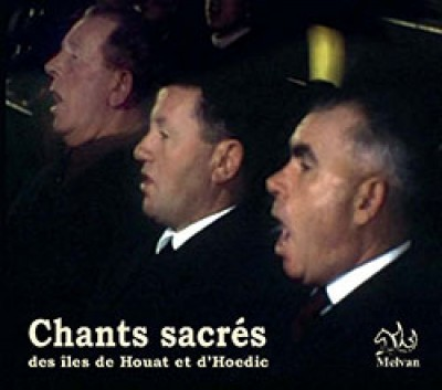 Chants sacrés des îles de Houat et d'Hoedic